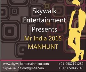 Skywalk Entertainment presents Mr India 2015 Manhunt.
