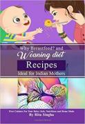 Why Breastfeed and Weaning Diet Recipes paperback Rita Singha