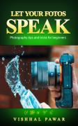 Let Your Fotos Speak Photography tips and tricks for beginners - Books for sale