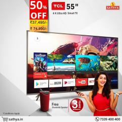 TCL 55 inch UHD Smart LED TV - 50 Percent Offer - SATHYA