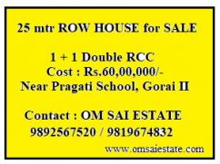 25 mtr Row House in Goari for Sale