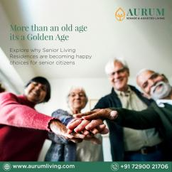 Aurum Senior Living Residences are not Old Age Homes