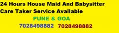 house maid and babysitter care taker service available