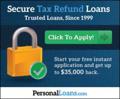 SECURE TAX REFUND LOANS AT PersonalLoans.com