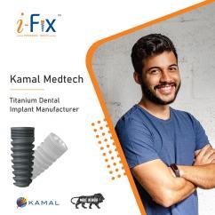 Kamal Medtech - Best Titanium Dental Implant Manufacturer