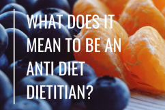 Why Im an AntiDiet Dietitian And What That Means