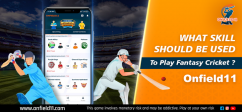 What Skills should be used to Play Fantasy Cricket-Onfield11.