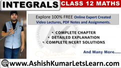 Integrals Class 12 Maths - Ashish Kumar Lets Learn