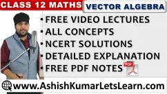 Vector Algebra Class 12 Maths - Ashish Kumar Lets Learn