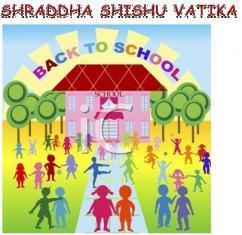 SHRADDHA SHISHU VATIKA PLAY SCHOOL